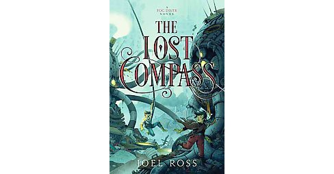 Lost Compass (Hardcover) (Joel Ross) - image 1 of 1