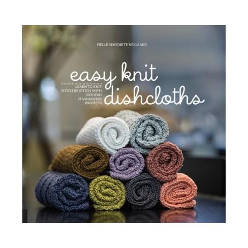 Easy Knit Dishcloths Learn To Knit Stitch By Stitch With Modern