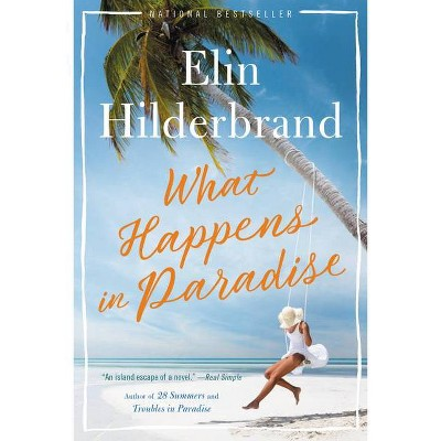 What Happens in Paradise - by Elin Hilderbrand (Paperback)