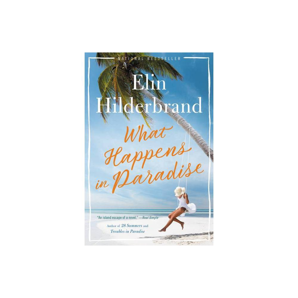 What Happens In Paradise By Elin Hilderbrand Paperback