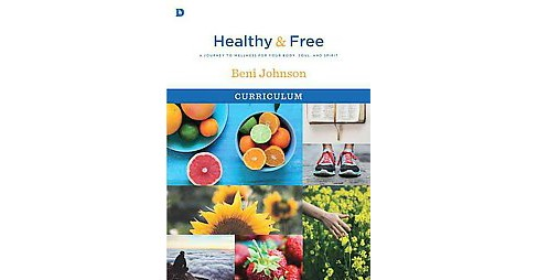 Healthy & Free Curriculum : A Journey to Wellness for Your Body, Soul, and Spirit (Paperback) (Beni - image 1 of 1