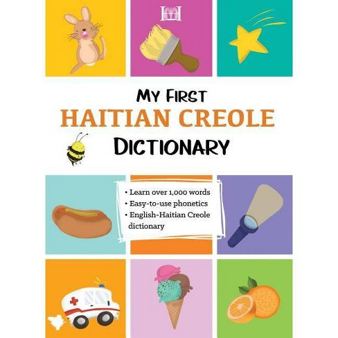 My First Haitian Creole Dictionary - (Paperback) - image 1 of 1
