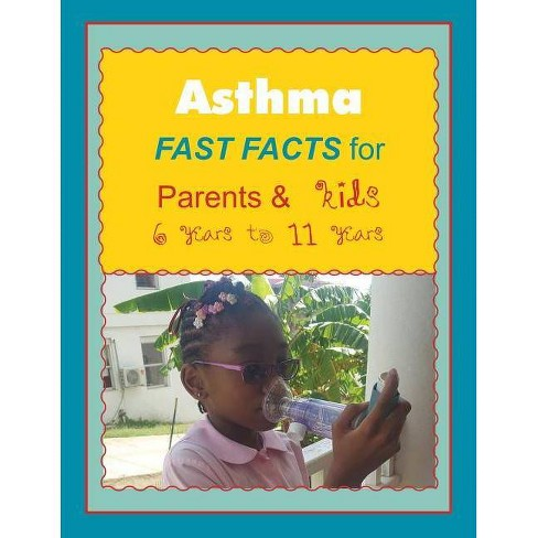 Asthma FAST FACTS for Parents & Kids 6 years to 11 years - by  Gracie and Kenje (Paperback) - image 1 of 1