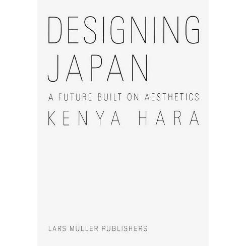 Kenya Hara: Designing Japan - (Hardcover) - image 1 of 1