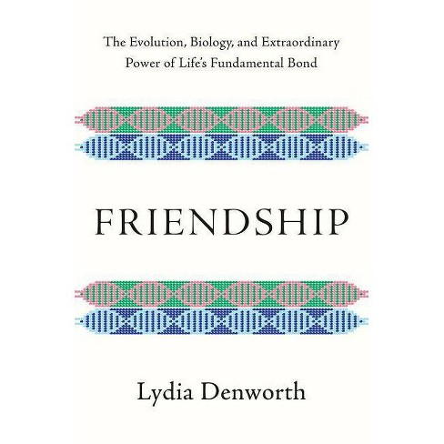 Friendship - by  Lydia Denworth (Hardcover) - image 1 of 1