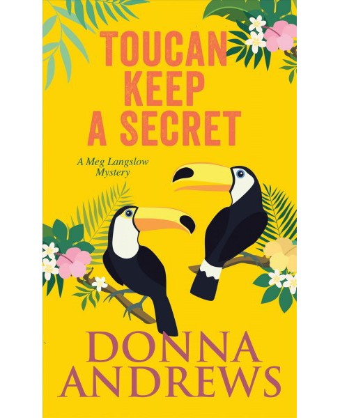 Toucan Keep a Secret -  Large Print by Donna Andrews (Hardcover) - image 1 of 1