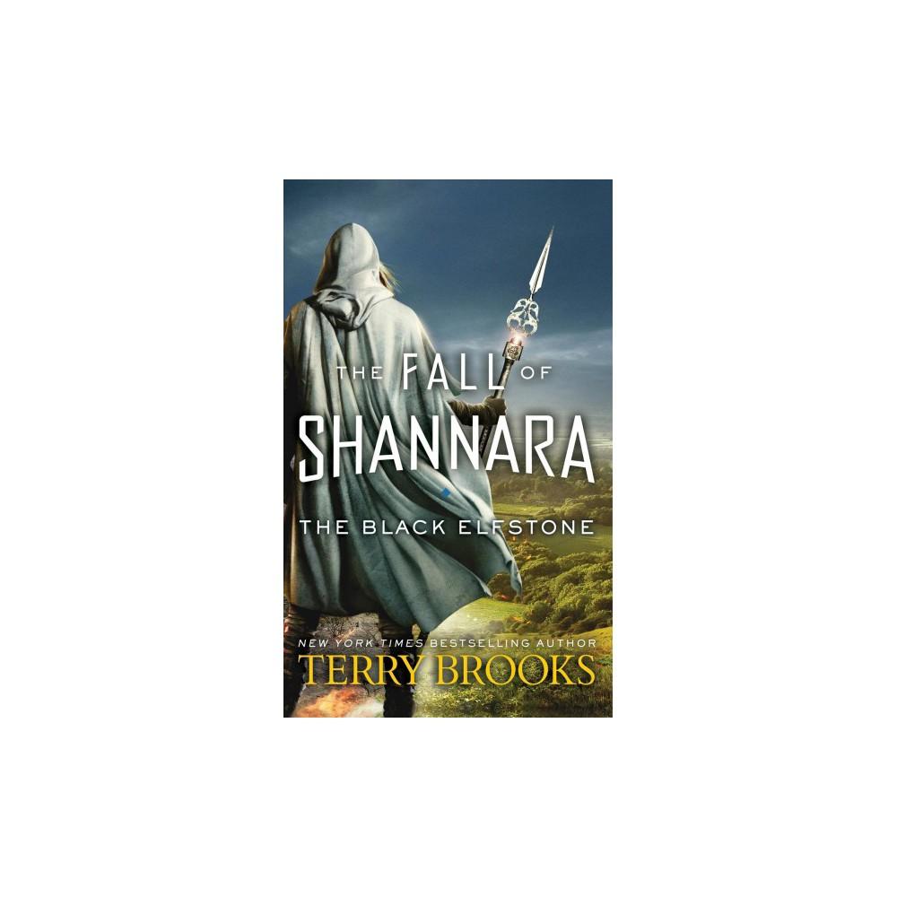 Black Elfstone - Reprint (Fall of Shannara) by Terry Brooks (Paperback)