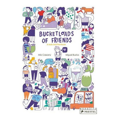 Bucketloads of Friends - by  Mia Cassany (Hardcover) - image 1 of 1