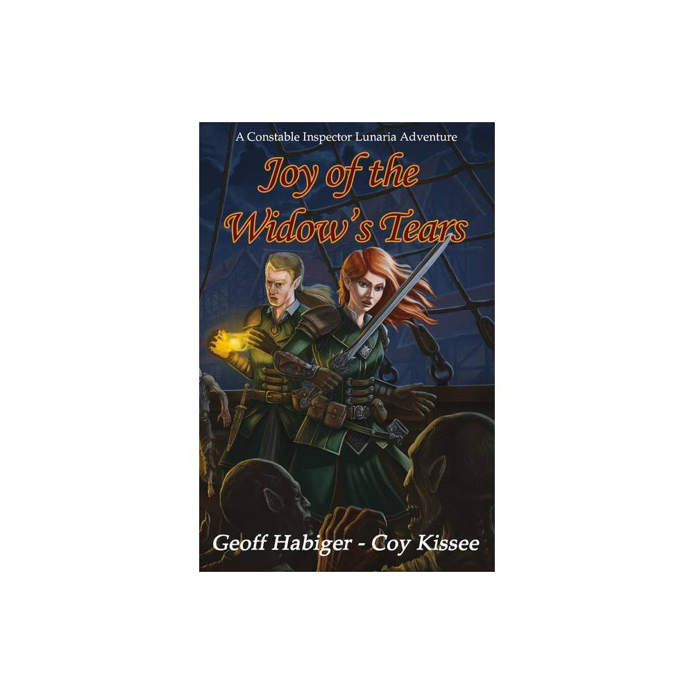 Joy Of The Widow S Tears Constable Inspector Lunaria Adventure By Geoff Habiger Coy Kissee Paperback