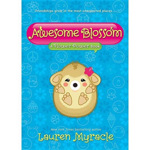 Awesome Blossom (a Flower Power Book #4) - by  Lauren Myracle (Hardcover) - image 1 of 1