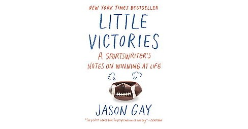 Little Victories : A Sportswriter's Take on Winning at Life - and at Touch Football With the Kids - image 1 of 1