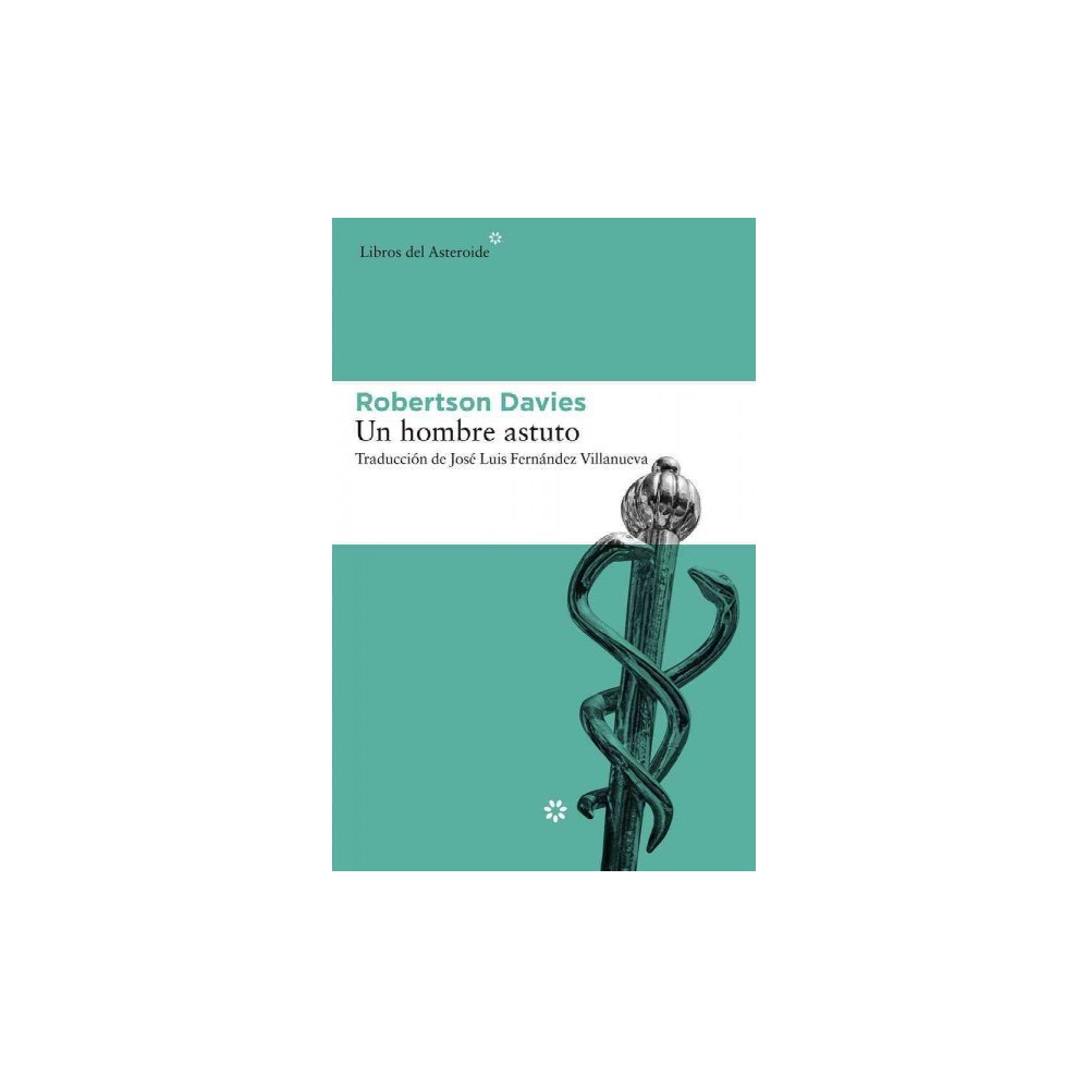 Un hombre astuto/ A shrewd man - by Robertson Davies (Paperback)