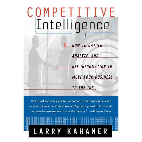 Competitive Intelligence - by  Larry Kahaner (Paperback) - image 1 of 1
