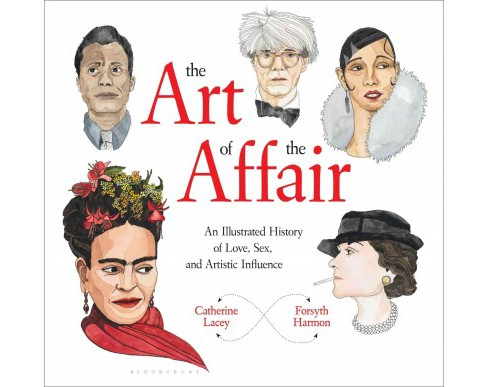 Art of the Affair : An Illustrated History of Love, Sex, and Artistic Influence (Hardcover) (Catherine - image 1 of 1