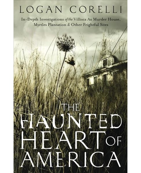 Haunted Heart Of America In Depth Investigations Of The Villisca