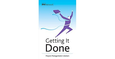 Getting It Done : Project Management in Action (Paperback) - image 1 of 1