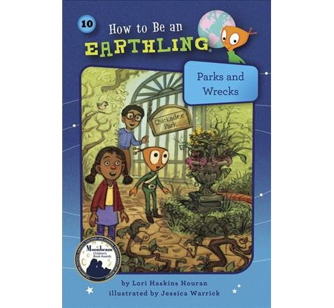 Parks and Wrecks -  (How to Be an Earthling) by Lori Haskins Houran (Paperback) - image 1 of 1