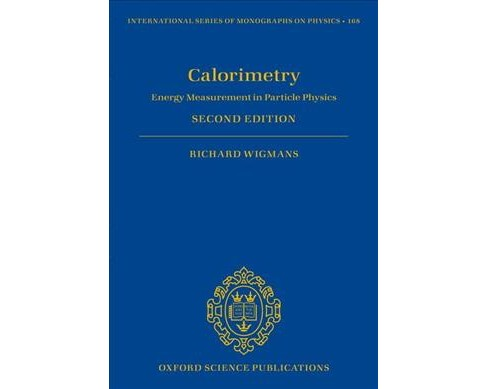 Calorimetry : Energy Measurement in Particle Physics -  by Richard Wigmans (Hardcover) - image 1 of 1