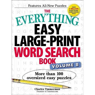 The Everything Easy Large-Print Word Search Book, Volume 8, Volume 8 -  (Everything(r)) By Charles Timmerman (Paperback) : Target
