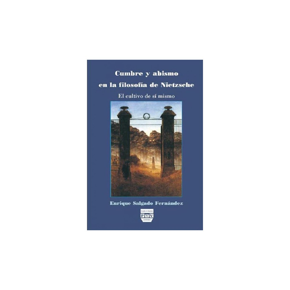 Cumbre y abismo en la filosofía de Nietzsche / Summit and Abyss in Nietzsche's philosophy : El cultivo