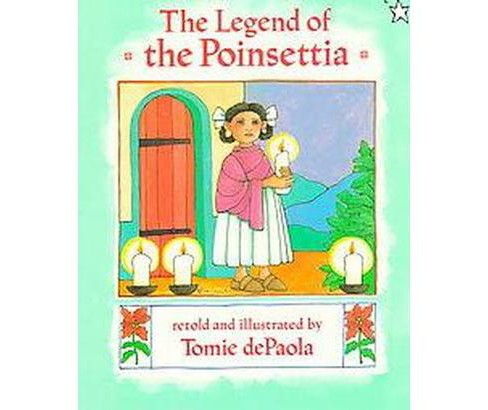 Legend of the Poinsettia (Reprint) (Paperback) (Tomie dePaola) - image 1 of 1