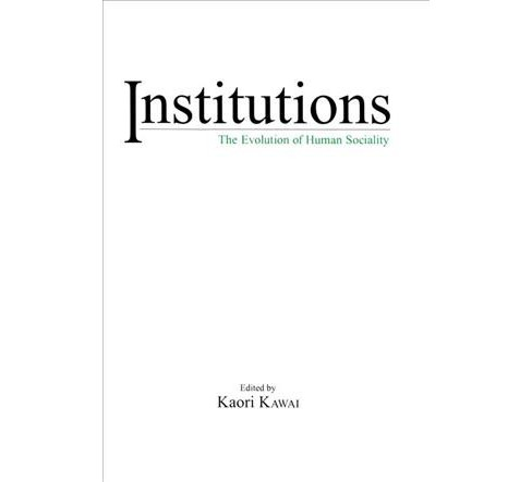Institutions : The Evolution of Human Society (Hardcover) - image 1 of 1