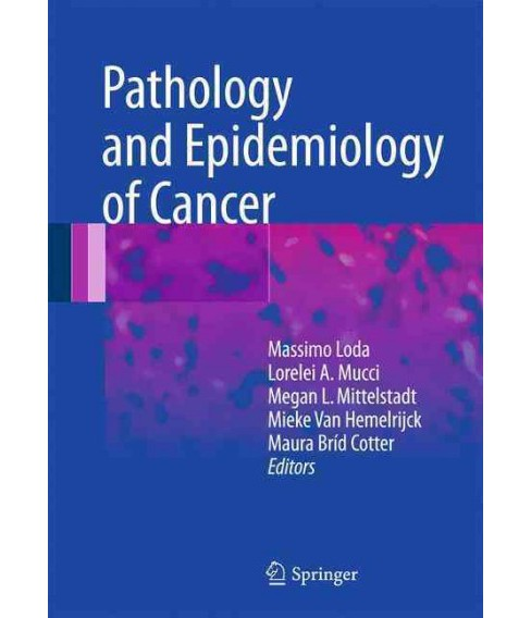 Pathology and Epidemiology of Cancer : Molecular Underpinnings (Hardcover) - image 1 of 1