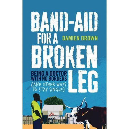 Band-Aid for a Broken Leg - by  Damien Brown (Paperback) - image 1 of 1
