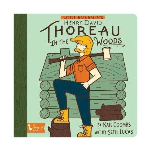 Little Naturalist: Henry David Thoreau in the Woods - by  Kate Coombs (Board_book) - image 1 of 1