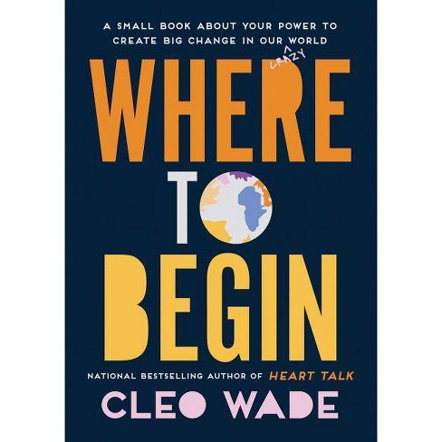 Where to Begin - by Cleo Wade (Hardcover) - image 1 of 1