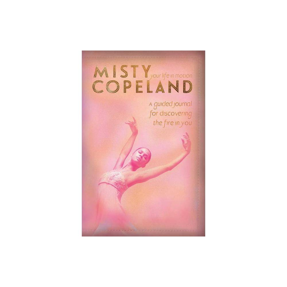 Your Life In Motion By Misty Copeland Hardcover