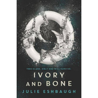 Ivory and Bone - by  Julie Eshbaugh (Hardcover)