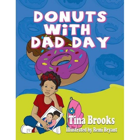Donuts With Dad Day - by  Tina Brooks (Paperback) - image 1 of 1