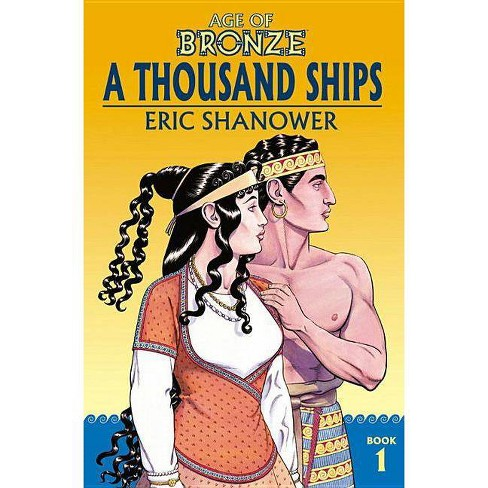 Age of Bronze Volume 1: A Thousand Ships (New Edition) - by  Eric Shanower (Paperback) - image 1 of 1