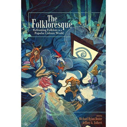 The Folkloresque - by  Michael Dylan Foster & Jeffrey A Tolbert (Paperback) - image 1 of 1