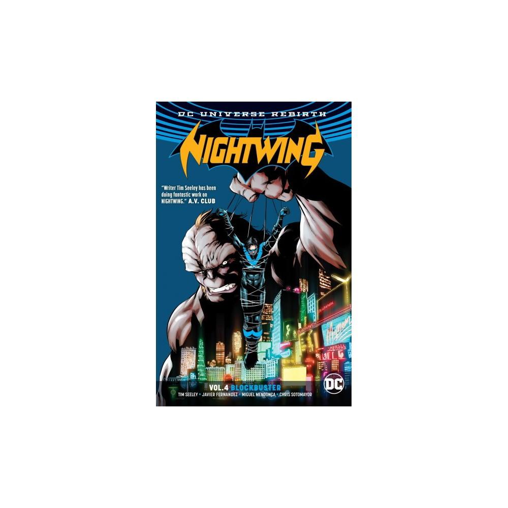 Nightwing 4 : Blockbuster - (Nightwing) by Tim Seeley (Paperback)