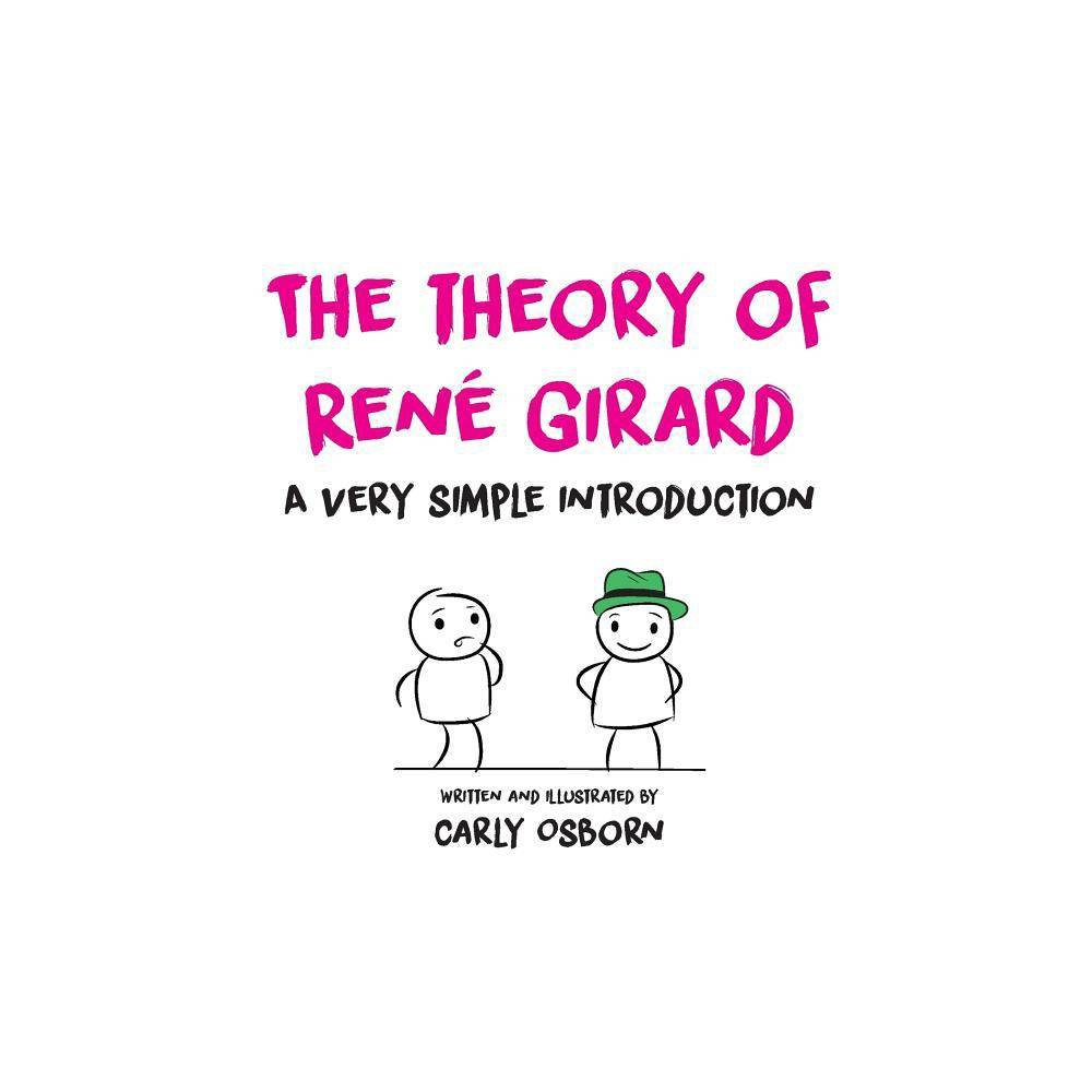 The Theory Of Ren Girard By Carly Osborn Paperback