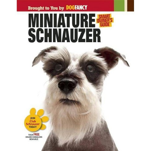 Miniature Schnauzer - (Smart Owner's Guide (Hardcover)) (Mixed media product) - image 1 of 1