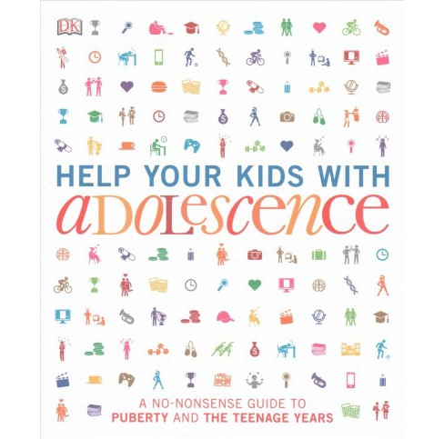 Help Your Kids With Adolescence : A No-Nonsense Guide to Puberty and the Teenage Years (Paperback) - image 1 of 1