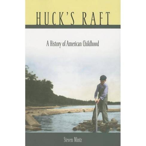 Huck's Raft - by  Steven Mintz (Paperback) - image 1 of 1