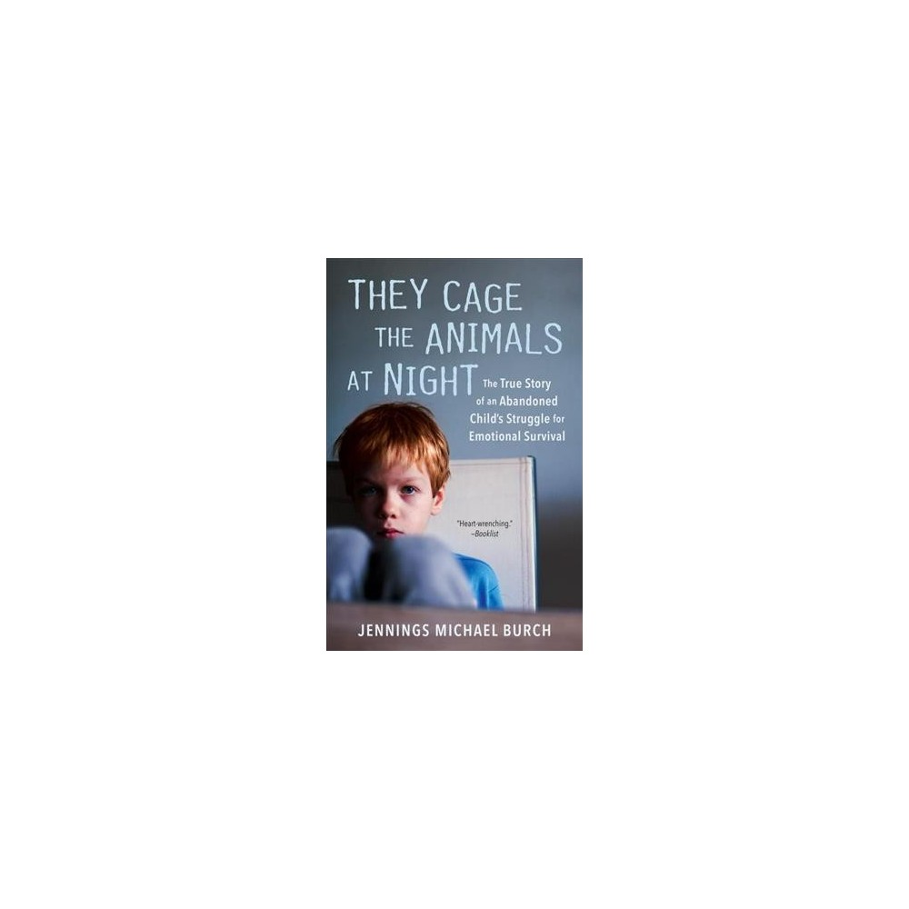 They Cage the Animals at Night (Reprint) (Paperback) (Jennings Michael Burch)