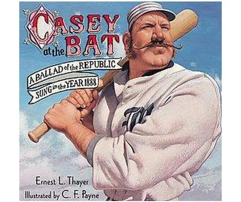 Casey at the Bat : A Ballad of the Republic Sung in the Year 1888 (School And Library) (Ernest Lawrence - image 1 of 1