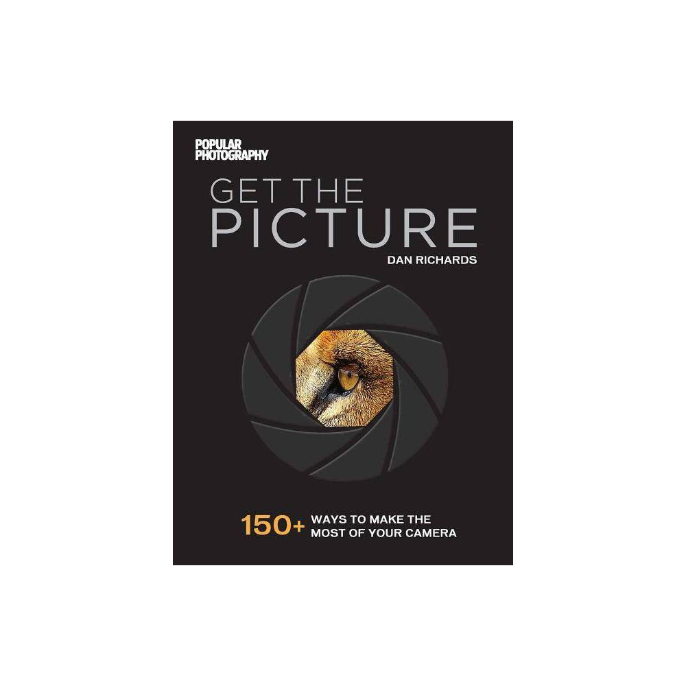 Get the Picture - by Dan Richards & The Editors of Popular Photography (Paperback) Whether you just bought a brand-new, shiny Dslr or Ilc or want to make the most of a secondhand model, you're in good hands with Get the Picture, the latest, most up-to-date guide on digital photography--all from the experts at Popular Photography magazine. Today's technology has made Dslr and Ilc cameras more powerful (and more reasonably priced) than ever, and getting the perfect shot has never been easier--if you know how to get the most out of your machine. Popular Photography contributor Dan Richards walks you through all the functions, modes, buttons, and dials on the latest standard models, providing solid technical advice in handy tips paired with beautiful, aspirational imagery that demonstrates each tactic. With sections on: Photo Primer Get to know your camera's parts, dials, and settings, and learn best practices for cleaning, storage, and uploading before your first shoot. See the Light Your go-to guide for basic camera functionality. You'll find out how to capture light with the right exposure using aperture, Iso, and shutter speed; make your photos cool or warm with white balance; and banish blur with manual or autofocus. See Through the Lens Once you've mastered the essentials, refine your ability to seize the moment for the best shot possible. Frame your scene artfully with the right focal length, perspective, and composition, and reveal the natural beauty of your surroundings with attention to color and timing. See Better with Next-Level Accessories For photo enthusiasts looking to build a starter photography kit beyond their basic camera, this section helps you study up on tripods, accessory flash units, specialty lenses, release triggers, filters, and simple, inexpensive lighting modifiers. Then perfect your Raw photos in post-production software. For amateur photographers, there is no better resource on Dslr and Ilc photography.
