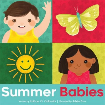 Summer Babies - (Babies in the Park)by Kathryn O. Galbraith (Hardcover)