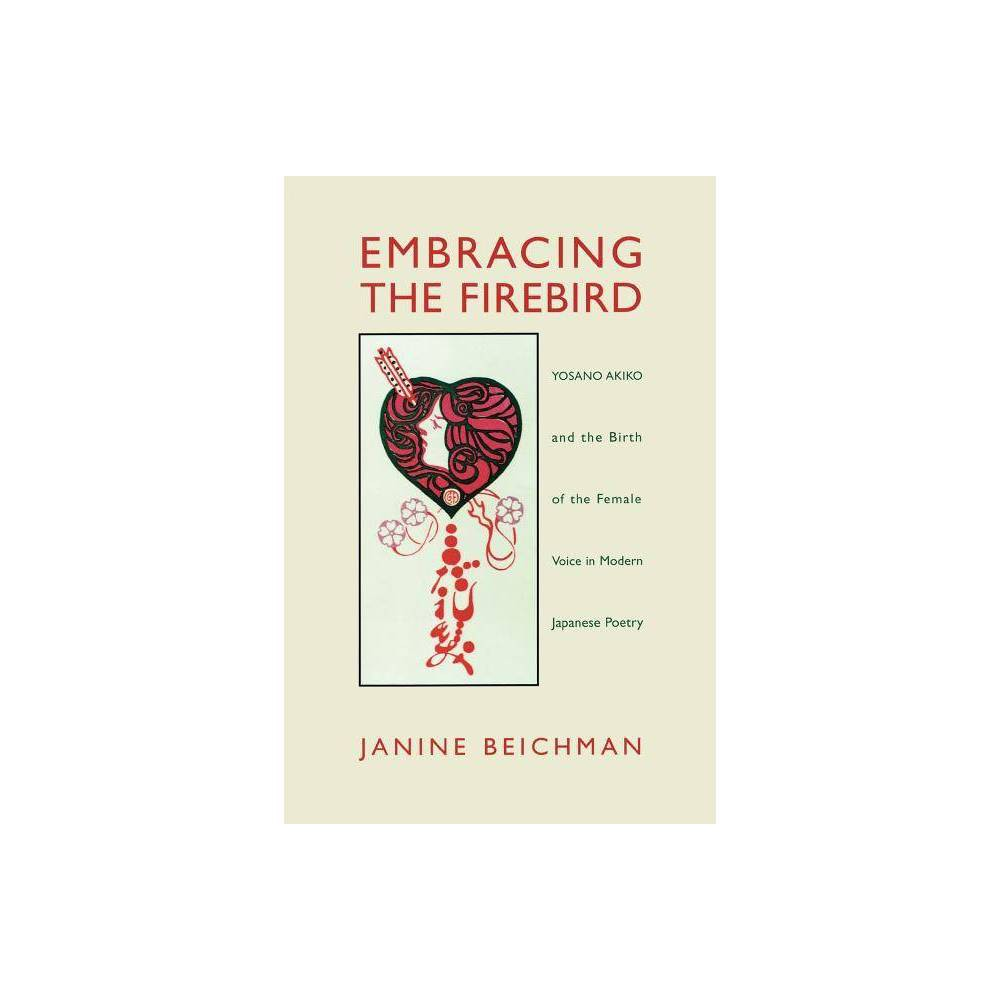 Embracing The Firebird By Janine Beichman Paperback