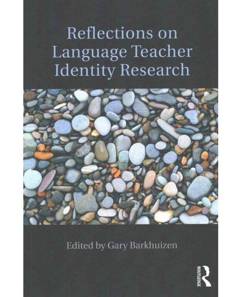 Reflections on Language Teacher Identity Research (Paperback) - image 1 of 1
