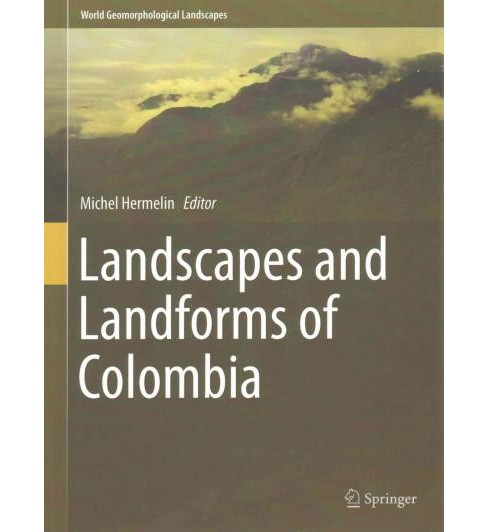 Landscapes and Landforms of Colombia (Hardcover) - image 1 of 1