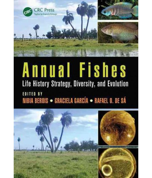 Annual Fishes : Life History Strategy, Diversity, and Evolution (Hardcover) - image 1 of 1