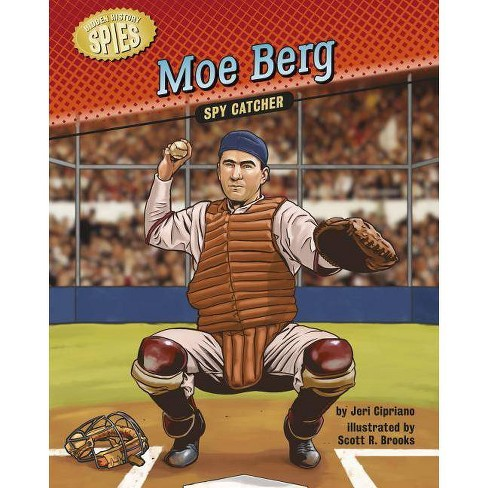 Moe Berg - (Hidden History -- Spies) by  Jeri Cipriano (Hardcover) - image 1 of 1