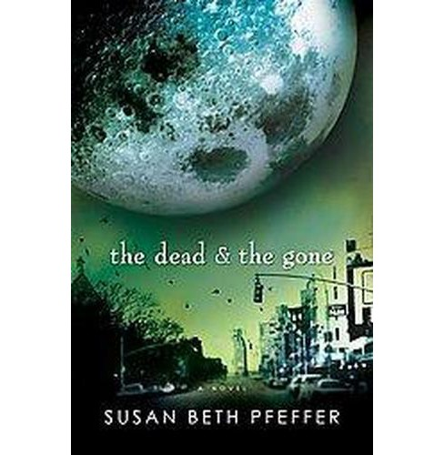 The Dead and the Gone ( Life As We Knew It (Last Survivors)) (Reprint) (Paperback) by Susan Beth Pfeffer - image 1 of 1